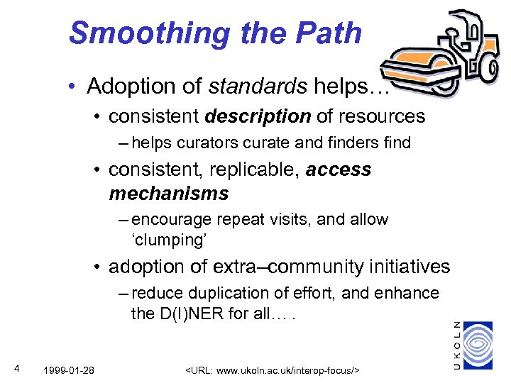 Smoothing the Path • Adoption of standards helps… • consistent description of resources –