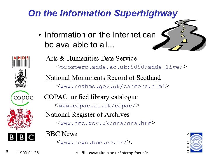 On the Information Superhighway • Information on the Internet can be available to all.