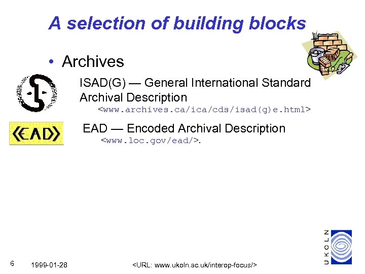 A selection of building blocks • Archives ISAD(G) — General International Standard Archival Description