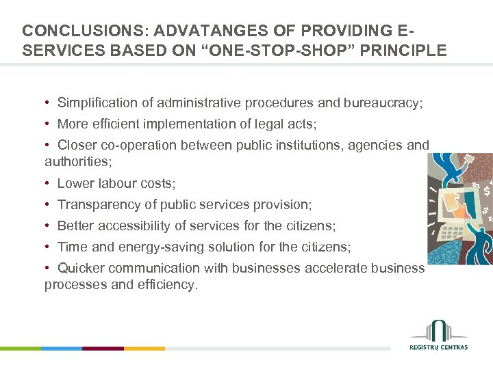"CONCLUSIONS: ADVATANGES OF PROVIDING ESERVICES BASED ON ""ONE-STOP-SHOP"" PRINCIPLE • Simplification of administrative procedures"