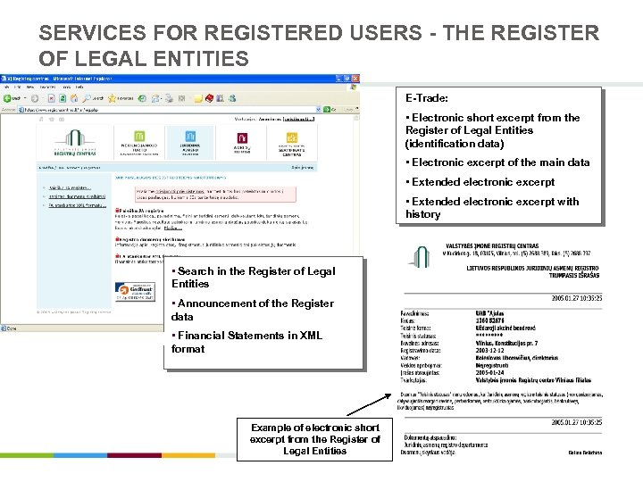 SERVICES FOR REGISTERED USERS - THE REGISTER OF LEGAL ENTITIES E-Trade: • Electronic short