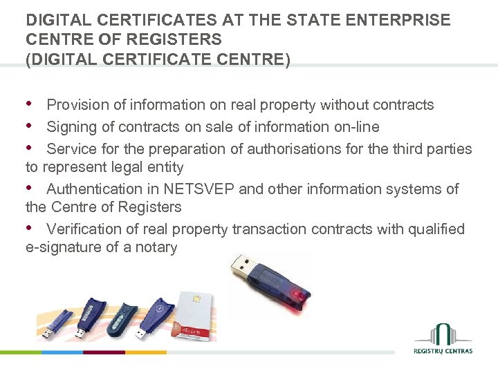 DIGITAL CERTIFICATES AT THE STATE ENTERPRISE CENTRE OF REGISTERS (DIGITAL CERTIFICATE CENTRE) • Provision