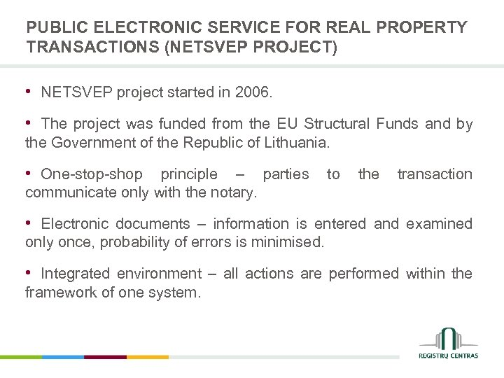 PUBLIC ELECTRONIC SERVICE FOR REAL PROPERTY TRANSACTIONS (NETSVEP PROJECT) • NETSVEP project started in