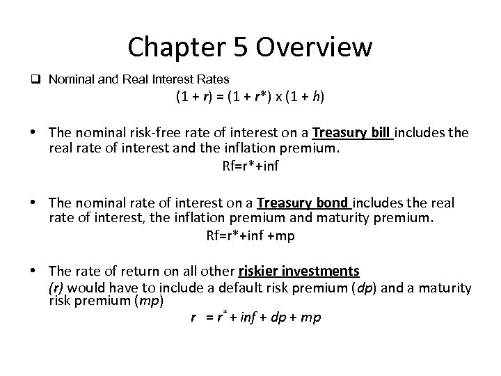 Chapter 5 Overview q Nominal and Real Interest Rates (1 + r) = (1