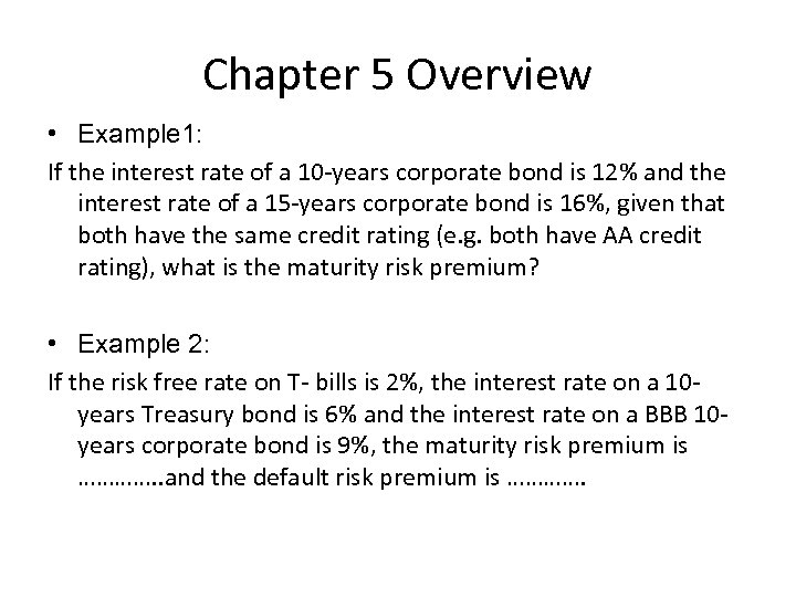 Chapter 5 Overview • Example 1: If the interest rate of a 10 years