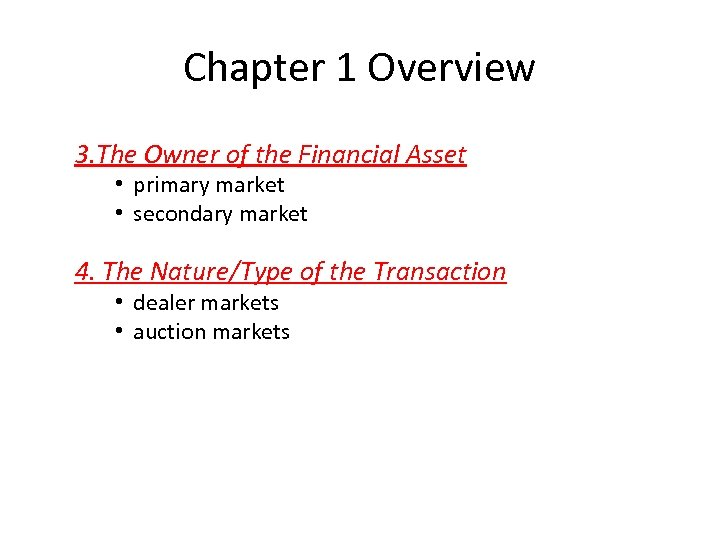 Chapter 1 Overview 3. The Owner of the Financial Asset • primary market •
