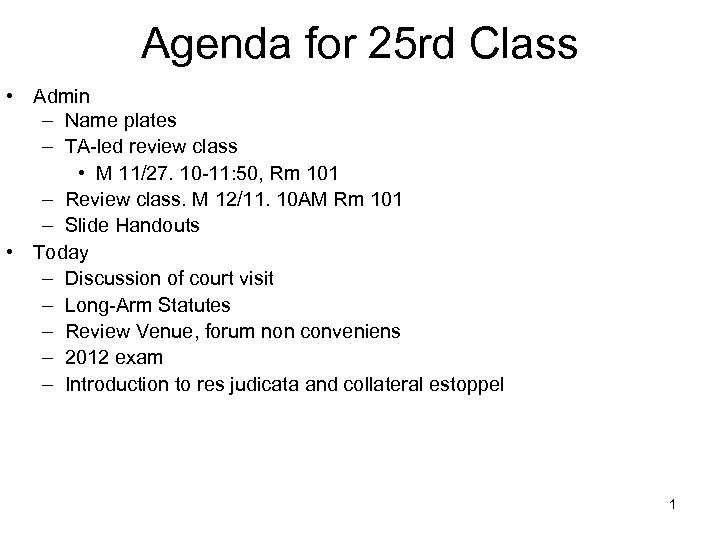 Agenda for 25 rd Class • Admin – Name plates – TA-led review class