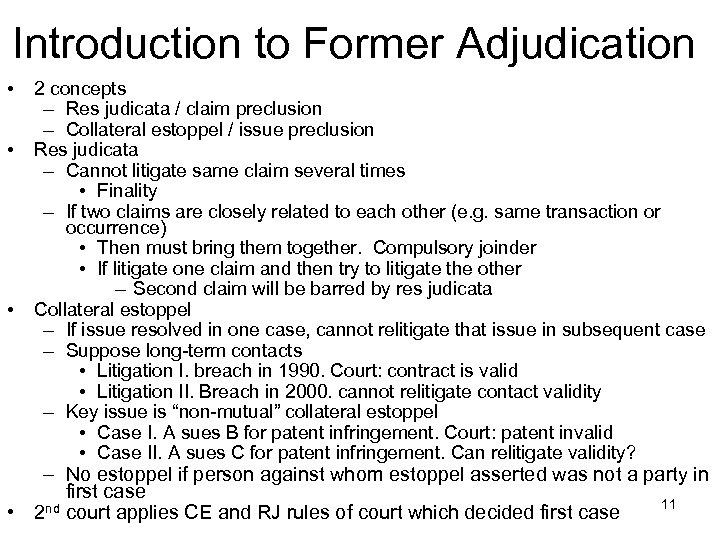 Introduction to Former Adjudication • • • 2 concepts – Res judicata / claim