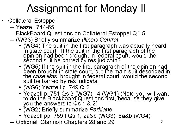 Assignment for Monday II • Collateral Estoppel – Yeazell 744 -65 – Black. Board