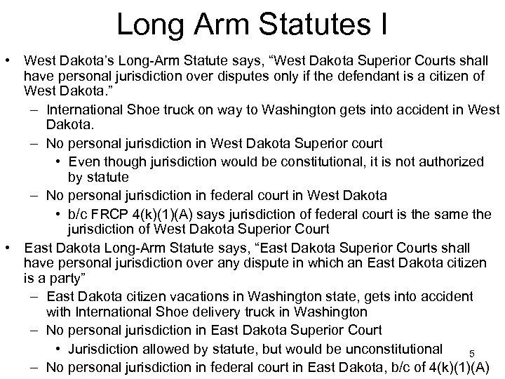 """Long Arm Statutes I • West Dakota's Long-Arm Statute says, """"West Dakota Superior Courts"""