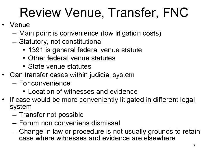 Review Venue, Transfer, FNC • Venue – Main point is convenience (low litigation costs)