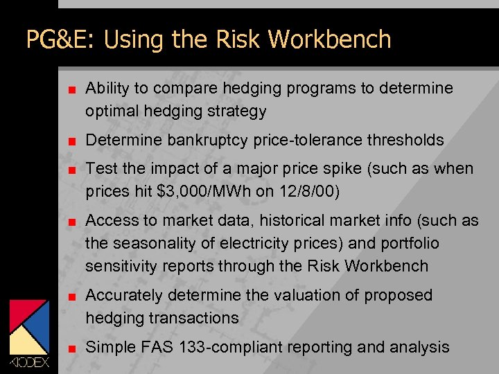 PG&E: Using the Risk Workbench Ability to compare hedging programs to determine optimal hedging