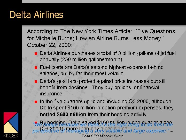 "Delta Airlines According to The New York Times Article: ""Five Questions for Michelle Burns;"