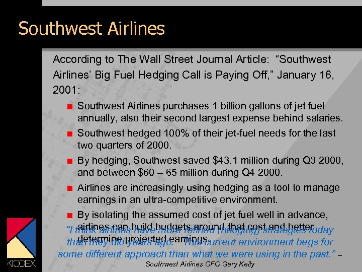 "Southwest Airlines According to The Wall Street Journal Article: ""Southwest Airlines' Big Fuel Hedging"