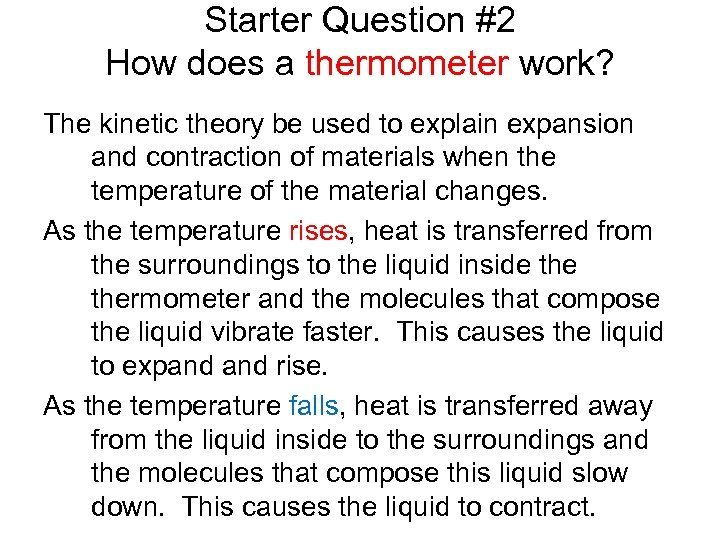 Starter Question #2 How does a thermometer work? The kinetic theory be used to
