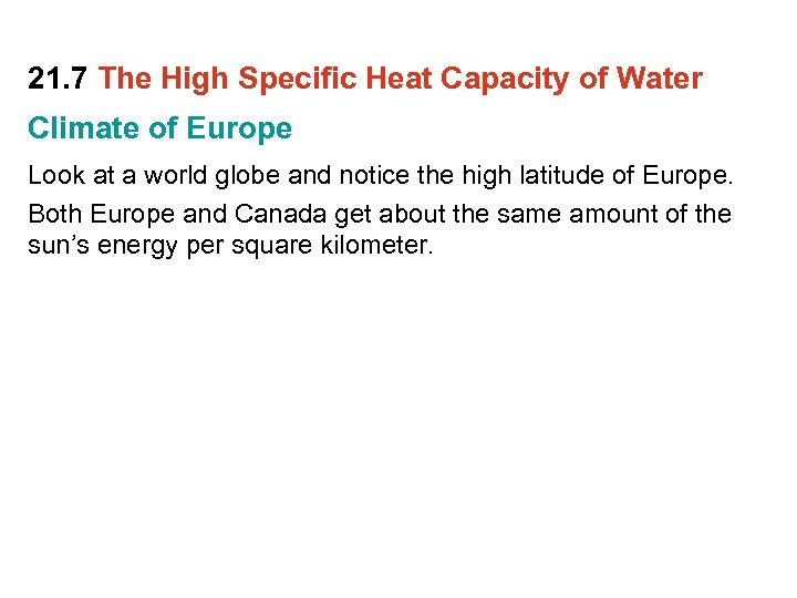 21. 7 The High Specific Heat Capacity of Water Climate of Europe Look at