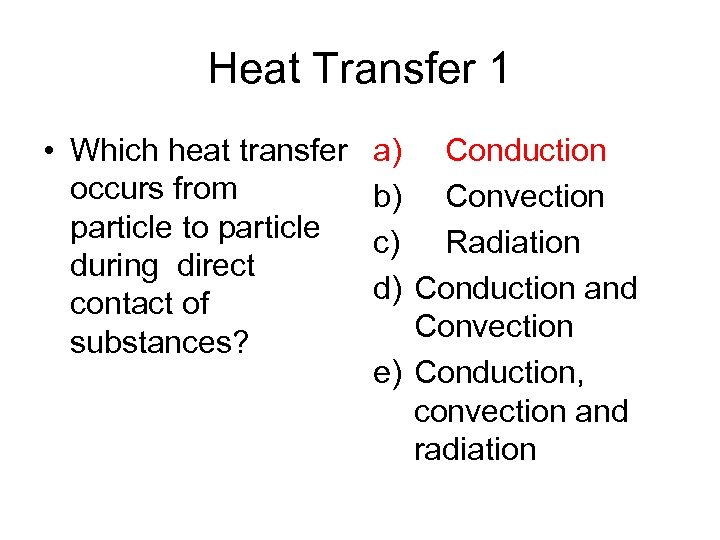 Heat Transfer 1 • Which heat transfer occurs from particle to particle during direct