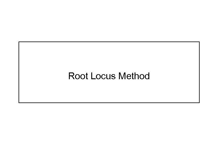 Root Locus Method