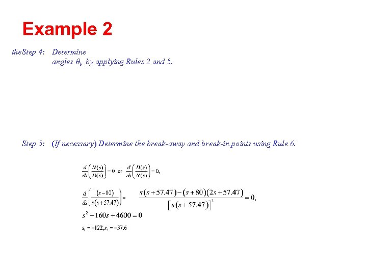 Example 2 the Step 4: Determine angles qk by applying Rules 2 and 5.