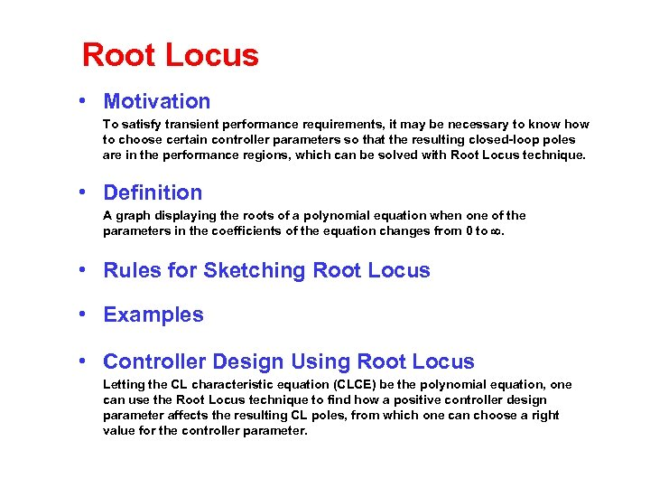 Root Locus • Motivation To satisfy transient performance requirements, it may be necessary to