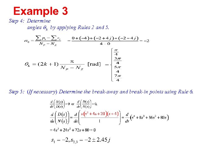 Example 3 Step 4: Determine angles qk by applying Rules 2 and 5. Step