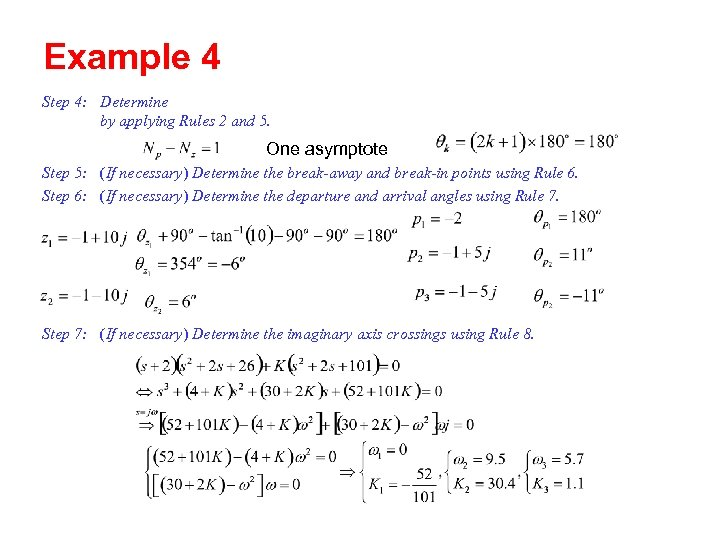 Example 4 Step 4: Determine by applying Rules 2 and 5. One asymptote Step