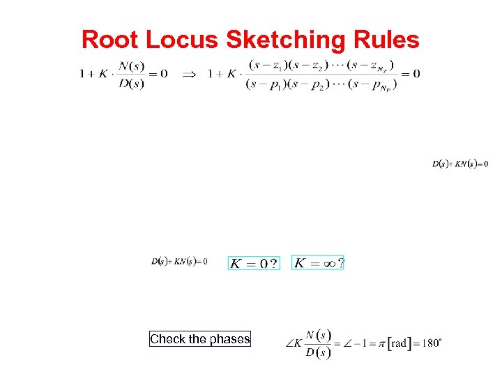 Root Locus Sketching Rules Check the phases