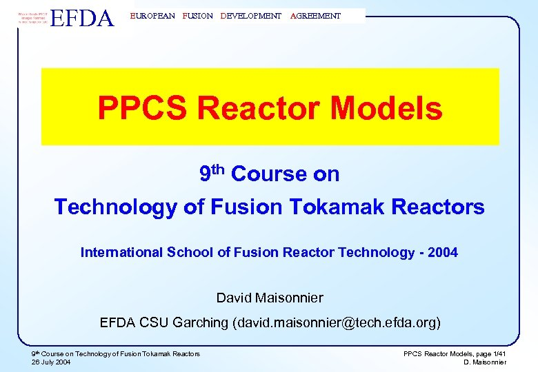 EFDA EUROPEAN FUSION DEVELOPMENT AGREEMENT PPCS Reactor Models 9 th Course on Technology of