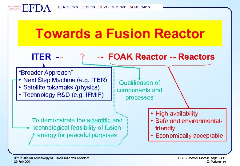 EFDA EUROPEAN FUSION DEVELOPMENT AGREEMENT Towards a Fusion Reactor ITER - - ? -