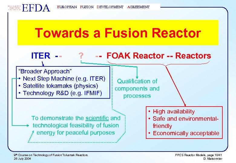 EFDA EUROPEAN FUSION DEVELOPMENT AGREEMENT Towards a Fusion Reactor ITER - - ? -