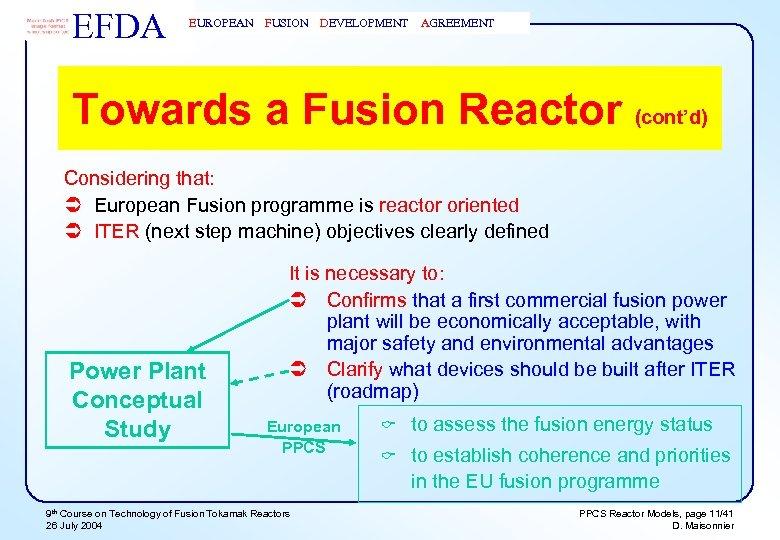 EFDA EUROPEAN FUSION DEVELOPMENT AGREEMENT Towards a Fusion Reactor (cont'd) Considering that: Ü European