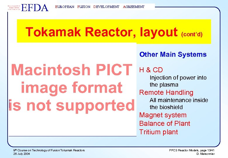 EFDA EUROPEAN FUSION DEVELOPMENT AGREEMENT Tokamak Reactor, layout (cont'd) Other Main Systems H &