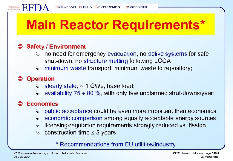EFDA EUROPEAN FUSION DEVELOPMENT AGREEMENT Main Reactor Requirements* Ü Safety / Environment Ä no