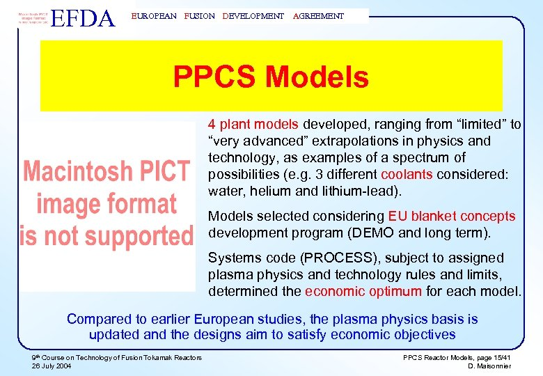 "EFDA EUROPEAN FUSION DEVELOPMENT AGREEMENT PPCS Models 4 plant models developed, ranging from ""limited"""