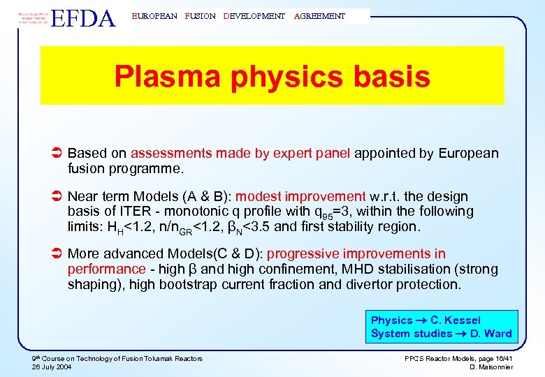 EFDA EUROPEAN FUSION DEVELOPMENT AGREEMENT Plasma physics basis Ü Based on assessments made by