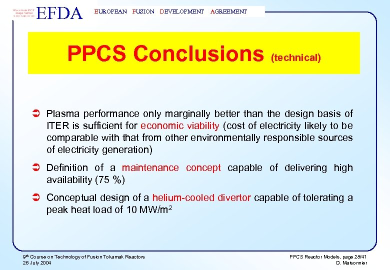 EFDA EUROPEAN FUSION DEVELOPMENT AGREEMENT PPCS Conclusions (technical) Ü Plasma performance only marginally better