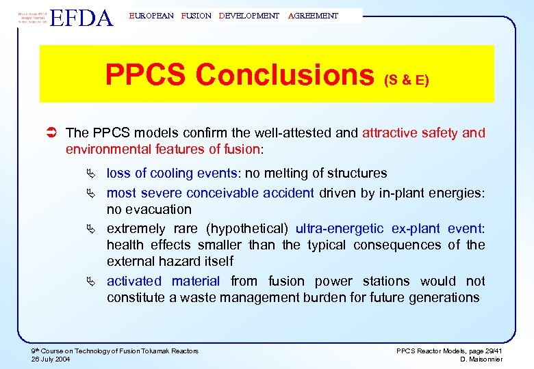 EFDA EUROPEAN FUSION DEVELOPMENT AGREEMENT PPCS Conclusions (S & E) Ü The PPCS models