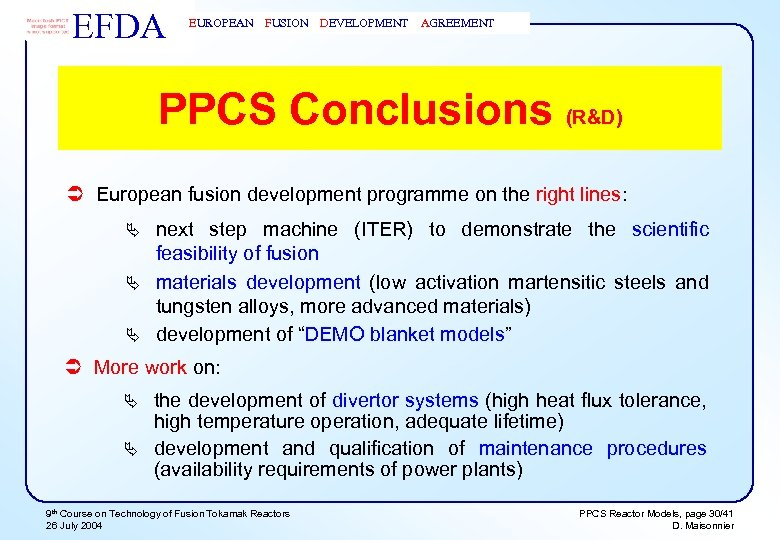 EFDA EUROPEAN FUSION DEVELOPMENT AGREEMENT PPCS Conclusions (R&D) Ü European fusion development programme on
