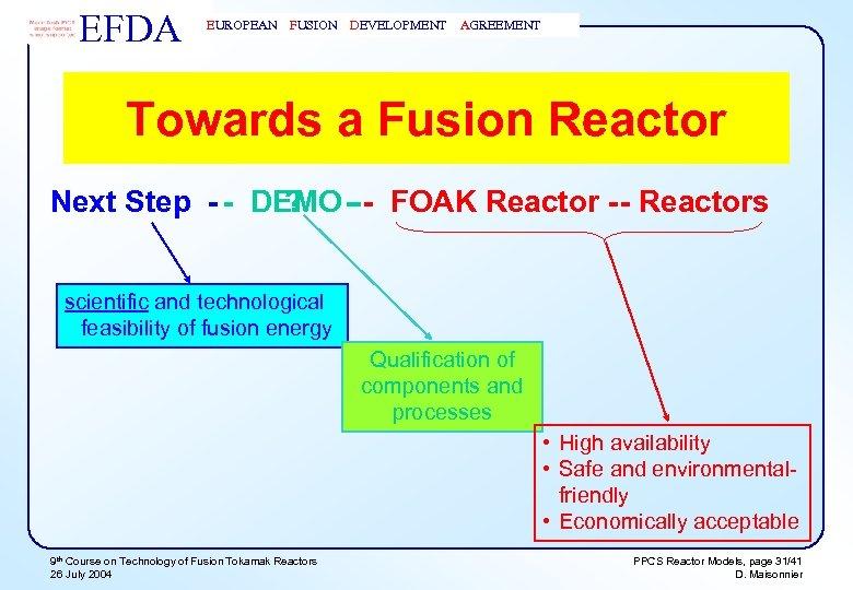 EFDA EUROPEAN FUSION DEVELOPMENT AGREEMENT Towards a Fusion Reactor Next Step - - DEMO