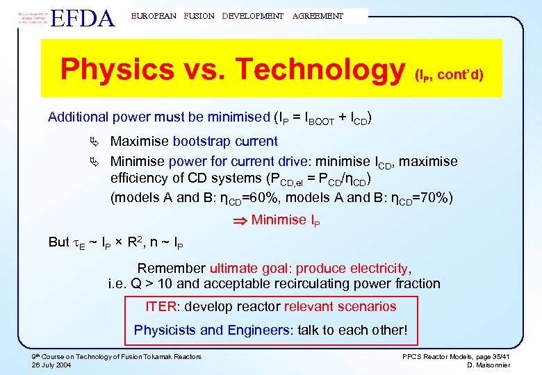 EFDA EUROPEAN FUSION DEVELOPMENT AGREEMENT Physics vs. Technology (I , cont'd) P Additional power