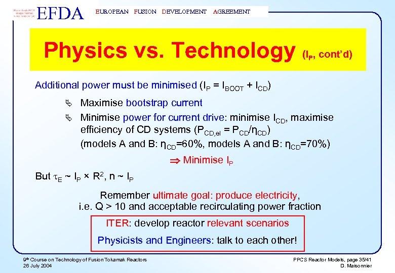 EFDA EUROPEAN FUSION DEVELOPMENT AGREEMENT Physics vs. Technology (I , cont'd) P Additional power