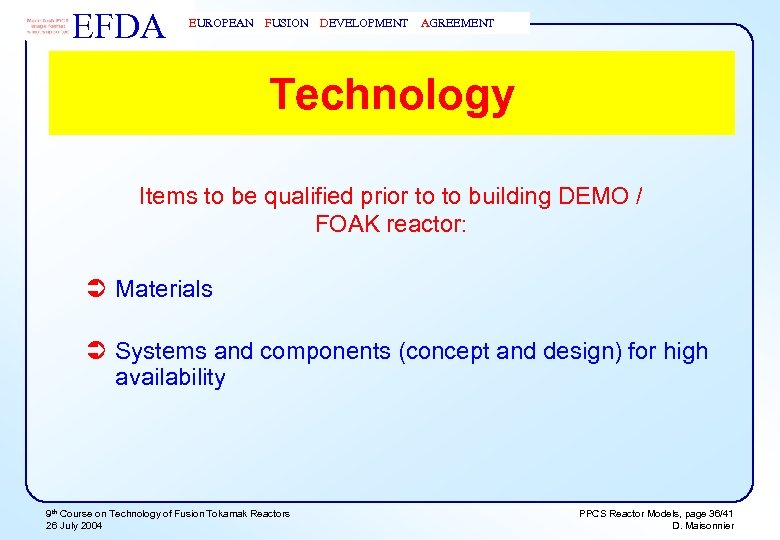 EFDA EUROPEAN FUSION DEVELOPMENT AGREEMENT Technology Items to be qualified prior to to building