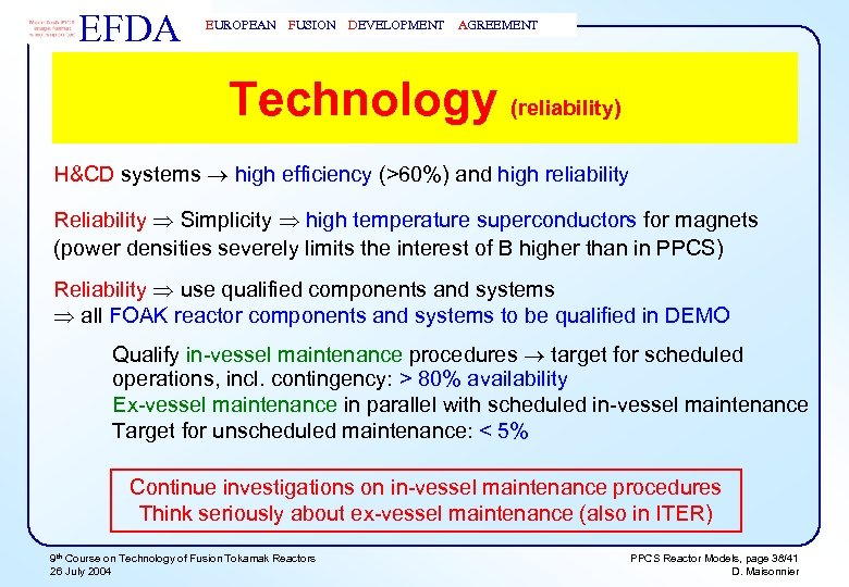 EFDA EUROPEAN FUSION DEVELOPMENT AGREEMENT Technology (reliability) H&CD systems high efficiency (>60%) and high