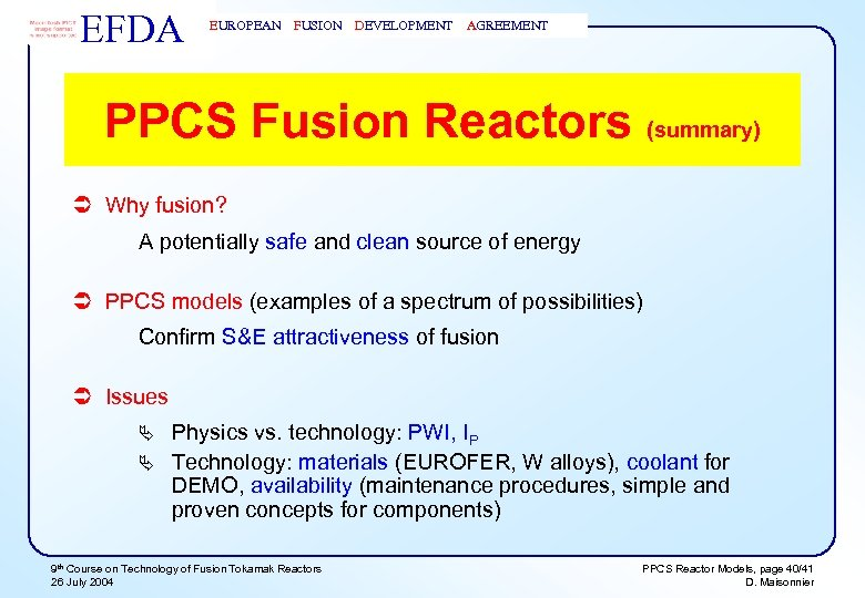 EFDA EUROPEAN FUSION DEVELOPMENT AGREEMENT PPCS Fusion Reactors (summary) Ü Why fusion? A potentially