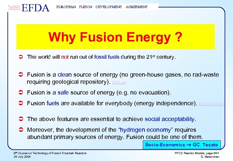 EFDA EUROPEAN FUSION DEVELOPMENT AGREEMENT Why Fusion Energy ? Ü The world will not