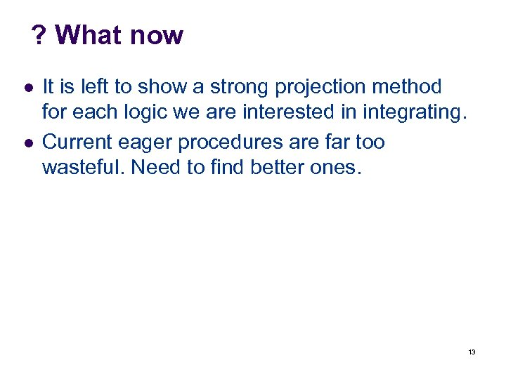 ? What now l l It is left to show a strong projection method