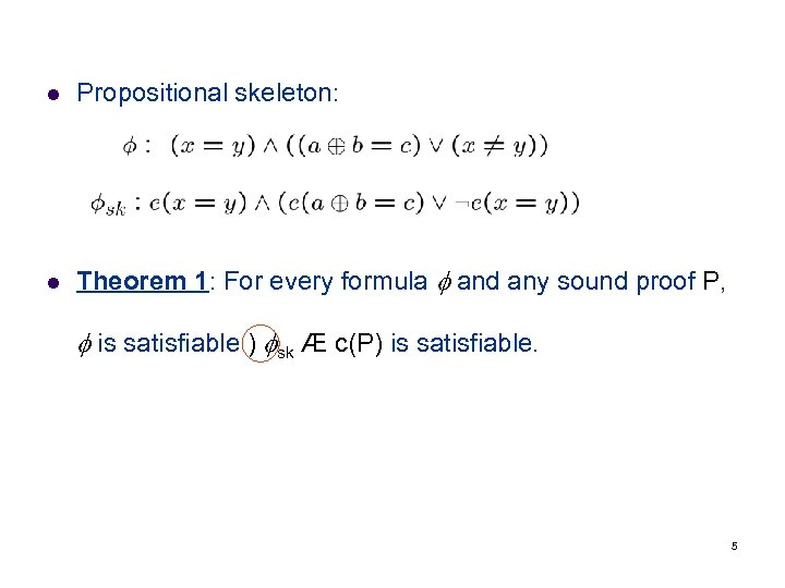 l Propositional skeleton: l Theorem 1: For every formula and any sound proof P,
