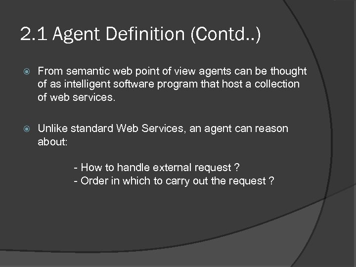 2. 1 Agent Definition (Contd. . ) From semantic web point of view agents