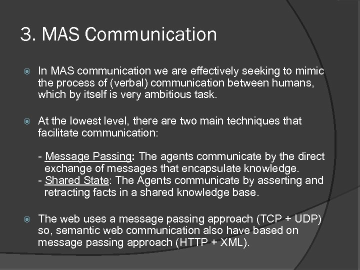 3. MAS Communication In MAS communication we are effectively seeking to mimic the process