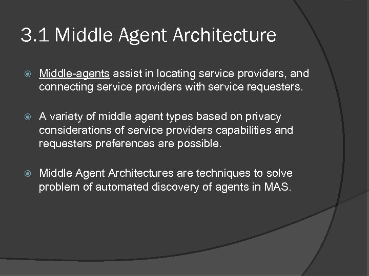 3. 1 Middle Agent Architecture Middle-agents assist in locating service providers, and connecting service